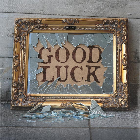 Decade - Good Luck