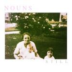 Nouns - Still Artwork
