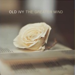 Old Ivy - The Greater Mind