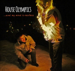 House Olympics - My Mind Is Restless