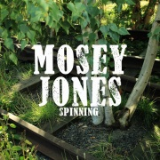 Mosey Jones - Spinning