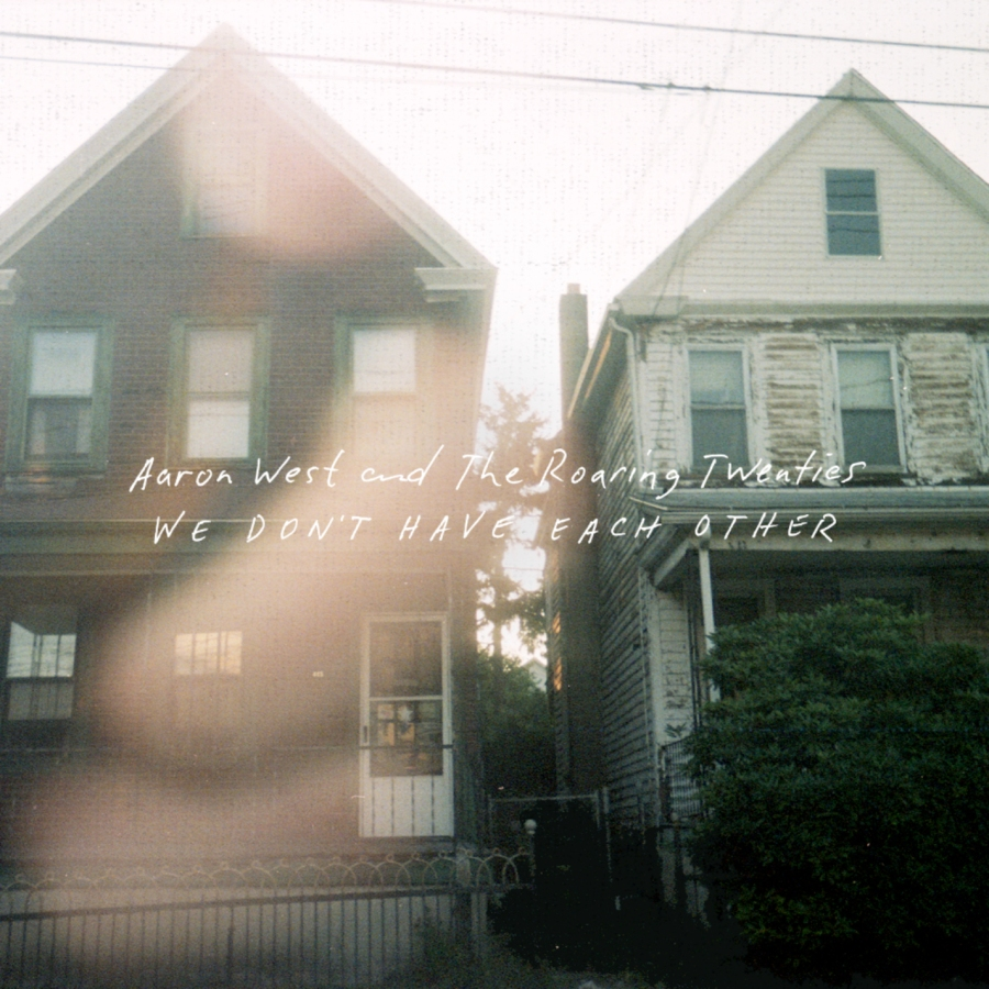 Aaron West - We Don't Have Each Other
