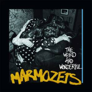 Marmozets - The Weird And Wonderful...