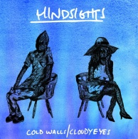 Hindsights - Cold Walls  Cloudy Eyes