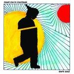 Meet Me In Montauk - Dork Soul Album
